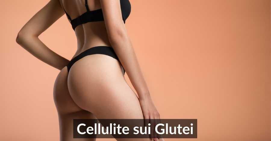 Eliminare La Cellulite Ai Glutei: 4 Rimedi Sicuri