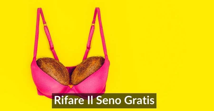Rifare il seno gratis