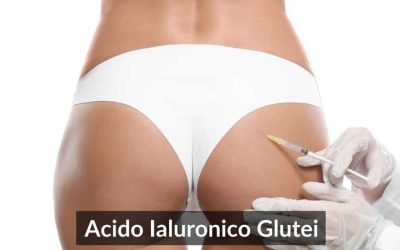 Acido Ialuronico Glutei: Aumentare il Volume