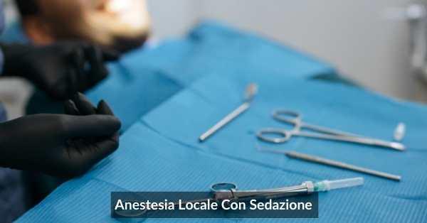 Anestesia Locale Con Sedazione